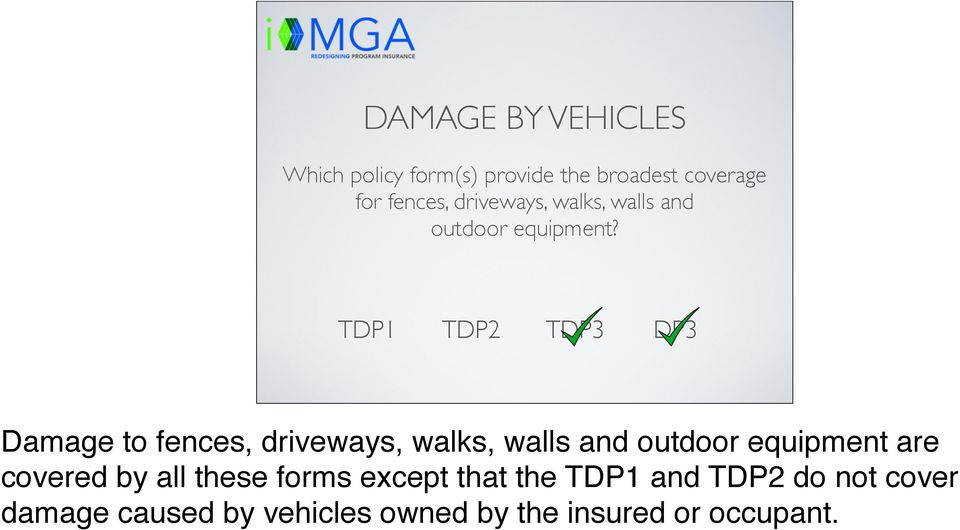 Damage to fences, driveways, walks, walls and outdoor equipment are covered by