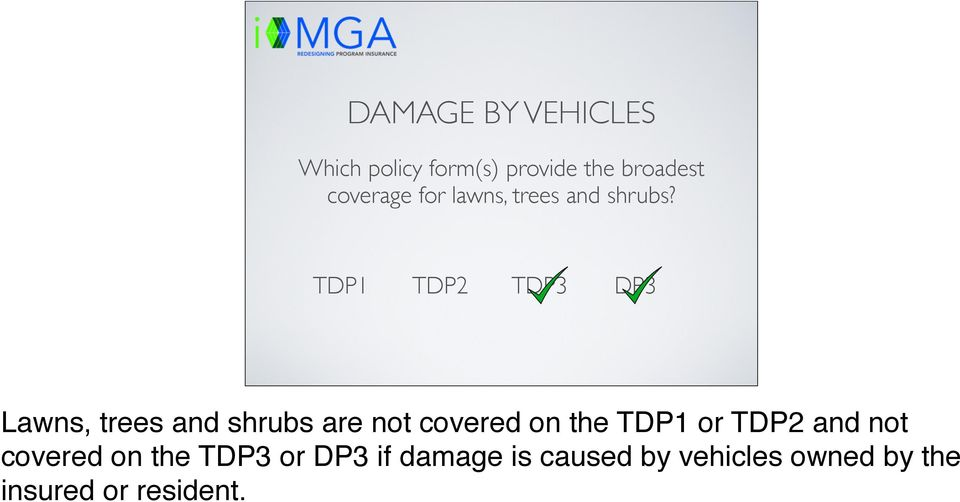 Lawns, trees and shrubs are not covered on the TDP1 or TDP2 and