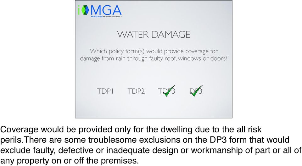 Coverage would be provided only for the dwelling due to the all risk perils.