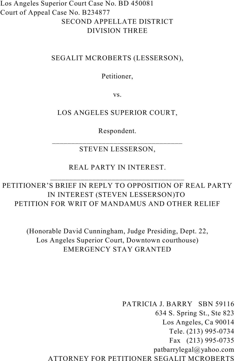 PETITIONER S BRIEF IN REPLY TO OPPOSITION OF REAL PARTY IN INTEREST (STEVEN LESSERSON)TO PETITION FOR WRIT OF MANDAMUS AND OTHER RELIEF (Honorable David Cunningham, Judge