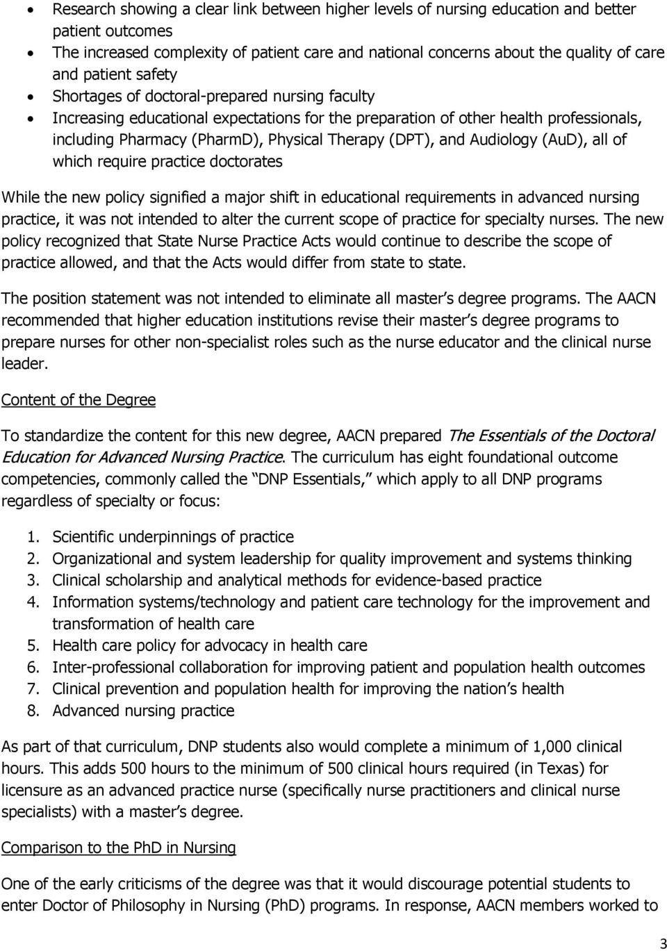 (DPT), and Audiology (AuD), all of which require practice doctorates While the new policy signified a major shift in educational requirements in advanced nursing practice, it was not intended to