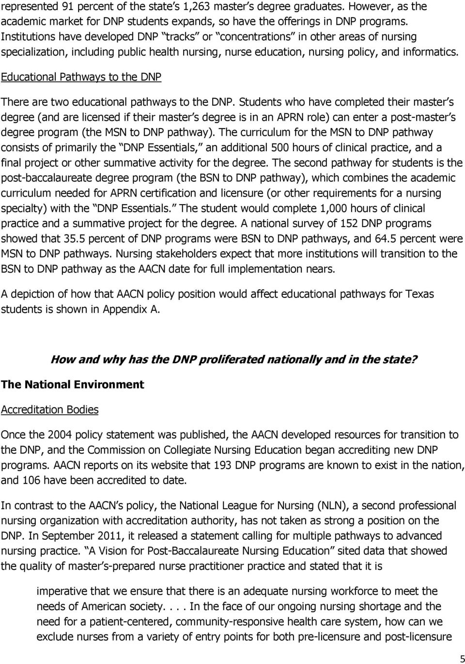 Educational Pathways to the DNP There are two educational pathways to the DNP.
