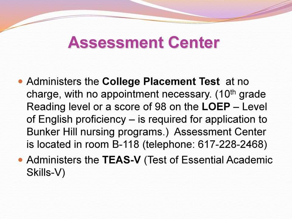 (10 th grade Reading level or a score of 98 on the LOEP Level of English proficiency is
