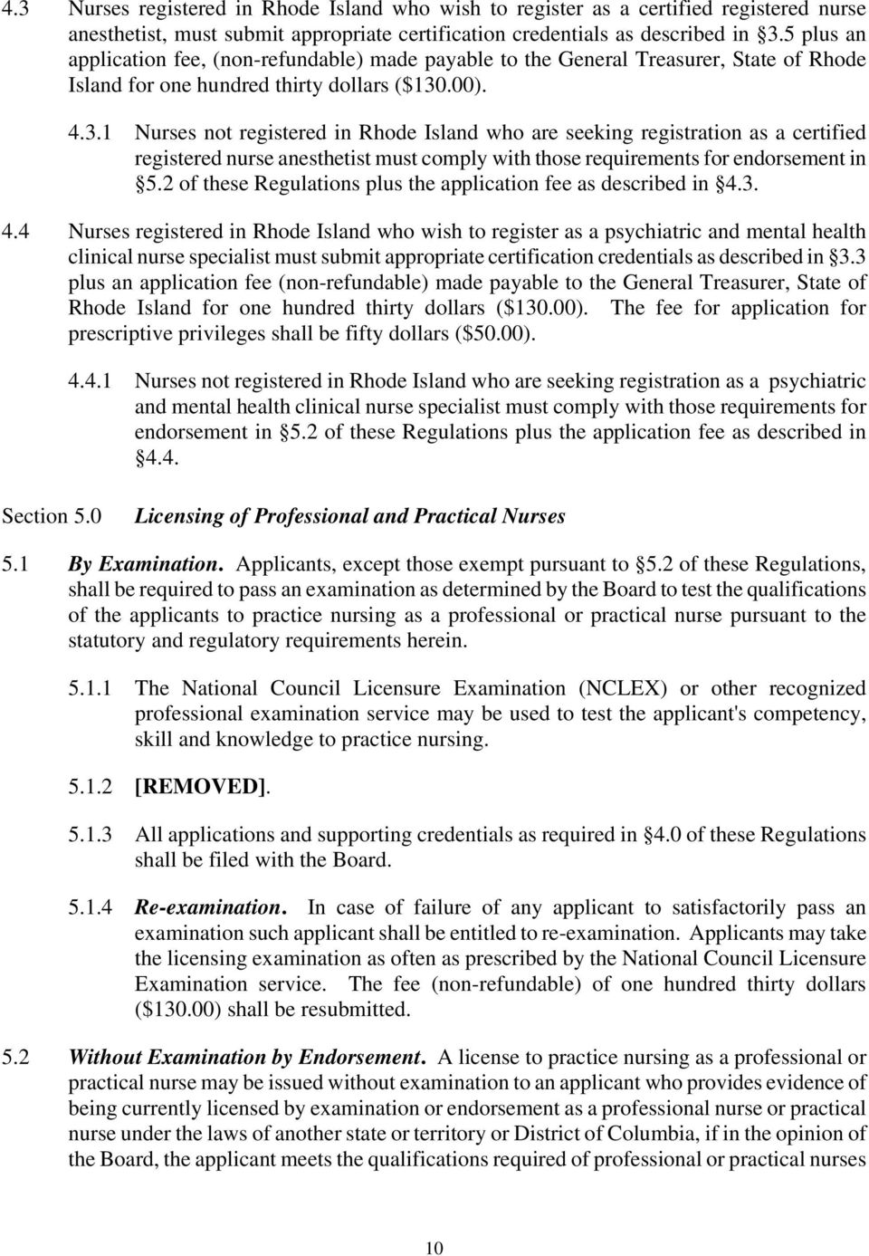 .00). 4.3.1 Nurses not registered in Rhode Island who are seeking registration as a certified registered nurse anesthetist must comply with those requirements for endorsement in 5.
