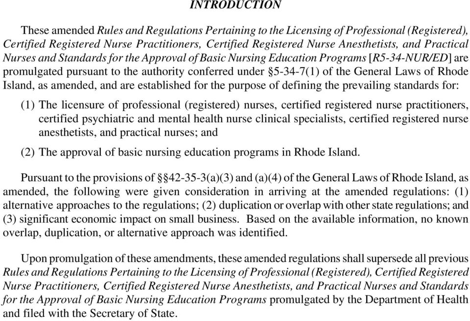 Island, as amended, and are established for the purpose of defining the prevailing standards for: (1) The licensure of professional (registered) nurses, certified registered nurse practitioners,