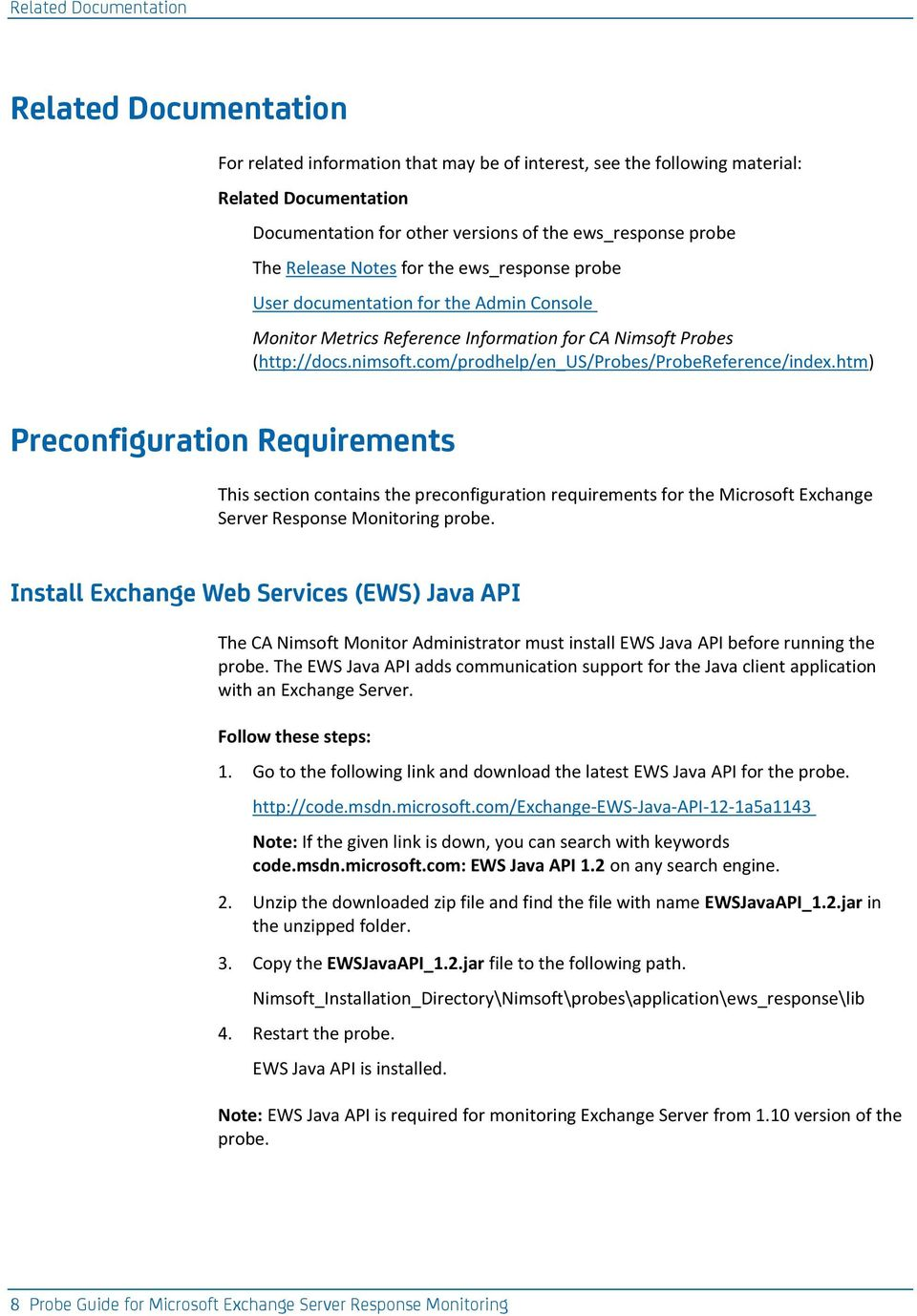 com/prodhelp/en_us/probes/probereference/index.htm) Preconfiguration Requirements This section contains the preconfiguration requirements for the Microsoft Exchange Server Response Monitoring probe.