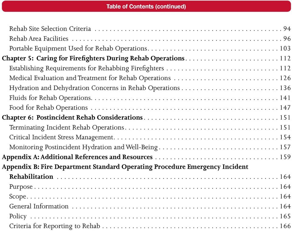 ..126 Hydration and Dehydration Concerns in Rehab Operations...136 Fluids for Rehab Operations....141 Food for Rehab Operations...147 Chapter 6: Postincident Rehab Considerations.
