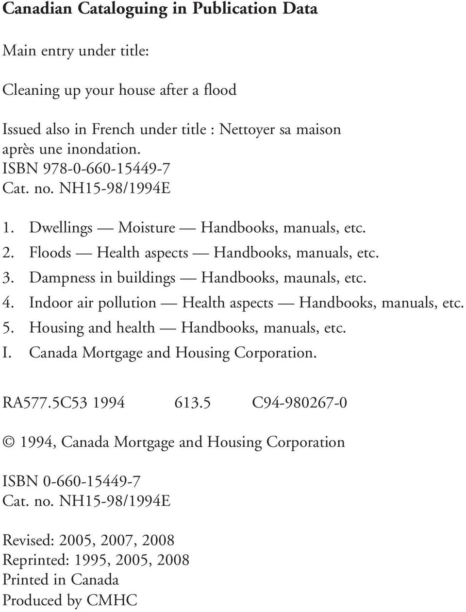 Dampness in buildings Handbooks, maunals, etc. 4. Indoor air pollution Health aspects Handbooks, manuals, etc. 5. Housing and health Handbooks, manuals, etc. I.. RA577.