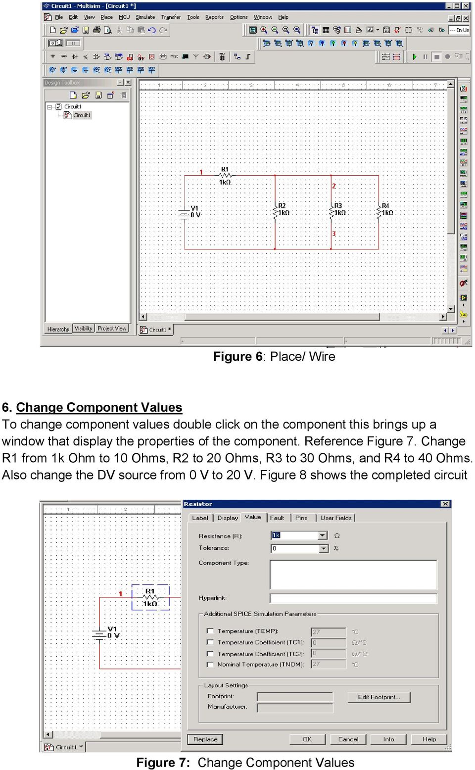 Multisim Tutorial Click On Start All Programs National Instruments How To Organise Electronic Components Circuit Simulation Window That Display The Properties Of Component Reference Figure 7