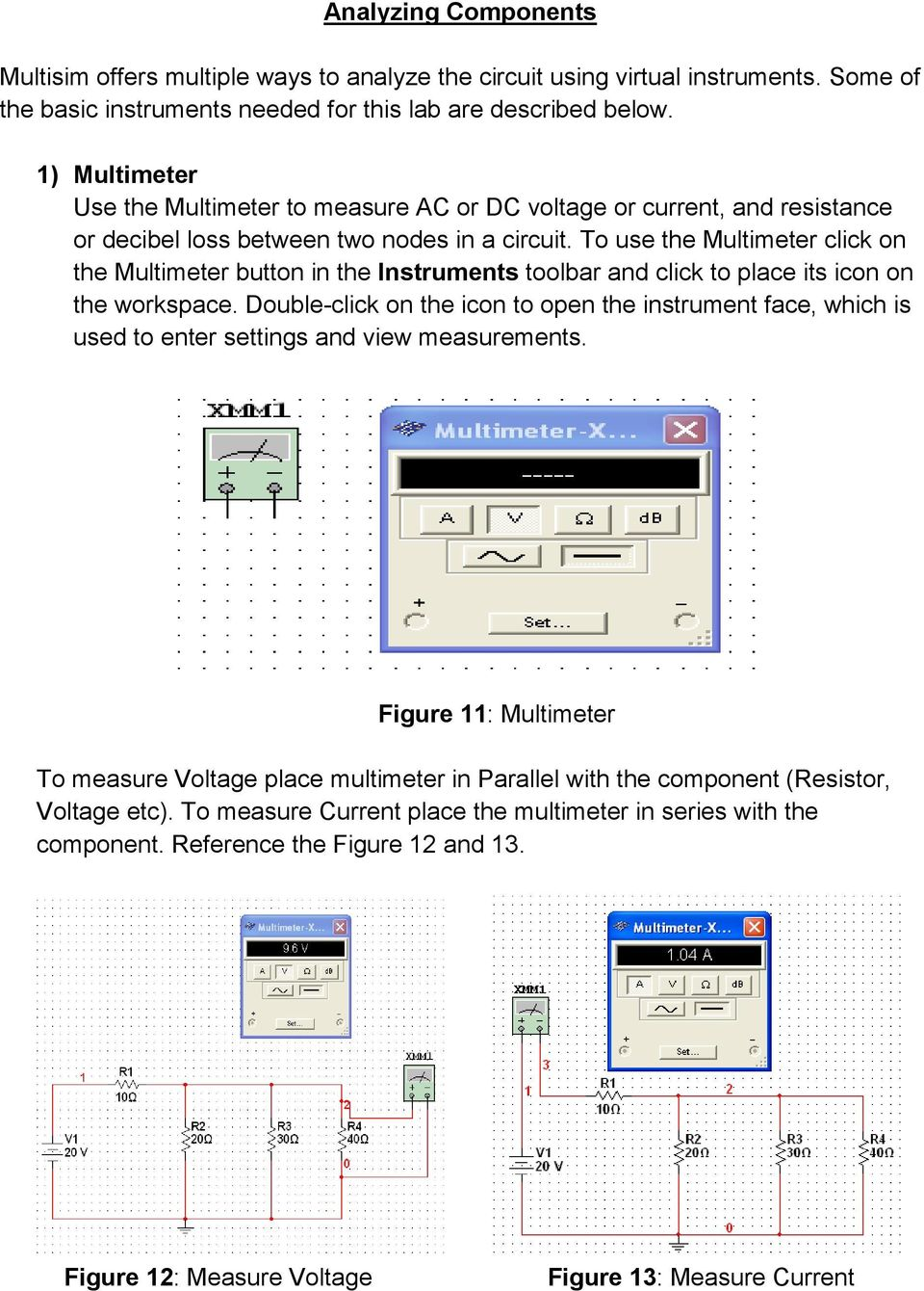 Multisim Tutorial Click On Start All Programs National Instruments Simple Series Circuit 3d Model Dc Electric To Use The Multimeter Button In Toolbar And