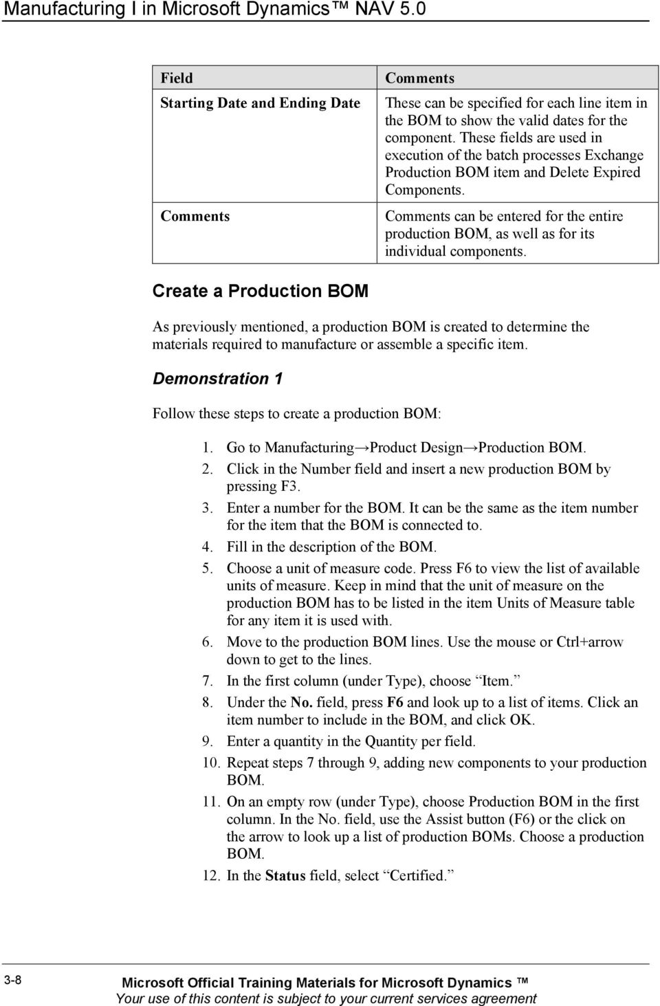 Comments can be entered for the entire production BOM, as well as for its individual components.