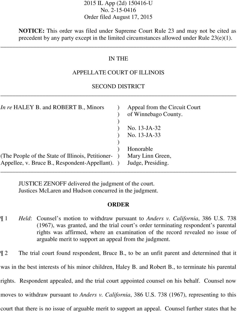 13-JA-33 ) ) Honorable (The People of the State of Illinois, Petitioner- ) Mary Linn Green, Appellee, v. Bruce B., Respondent-Appellant). ) Judge, Presiding.