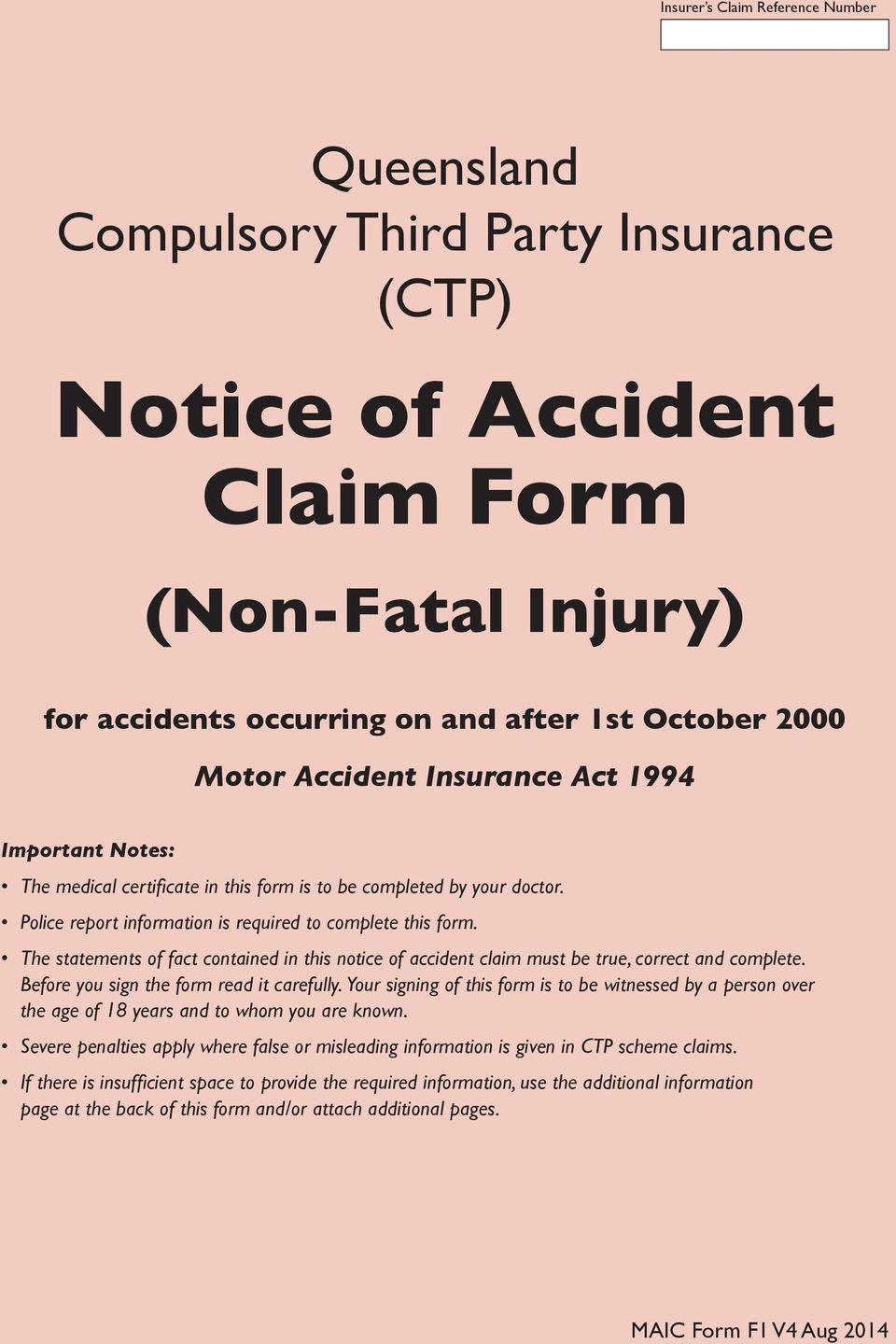 The statements of fact contained in this notice of accident claim must be true, correct and complete. Before you sign the form read it carefully.