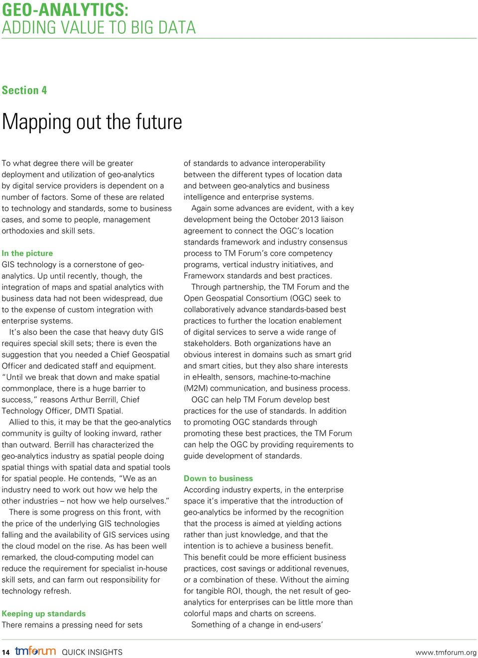 In the picture GIS technology is a cornerstone of geoanalytics.