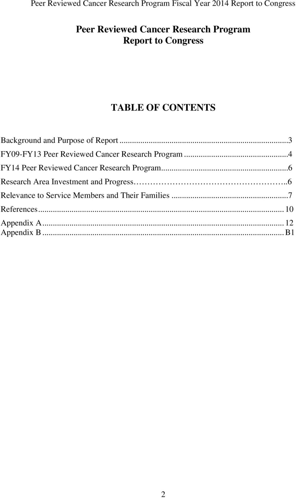 ..4 FY14 Peer Reviewed Cancer Research Program...6 Research Area Investment and Progress.