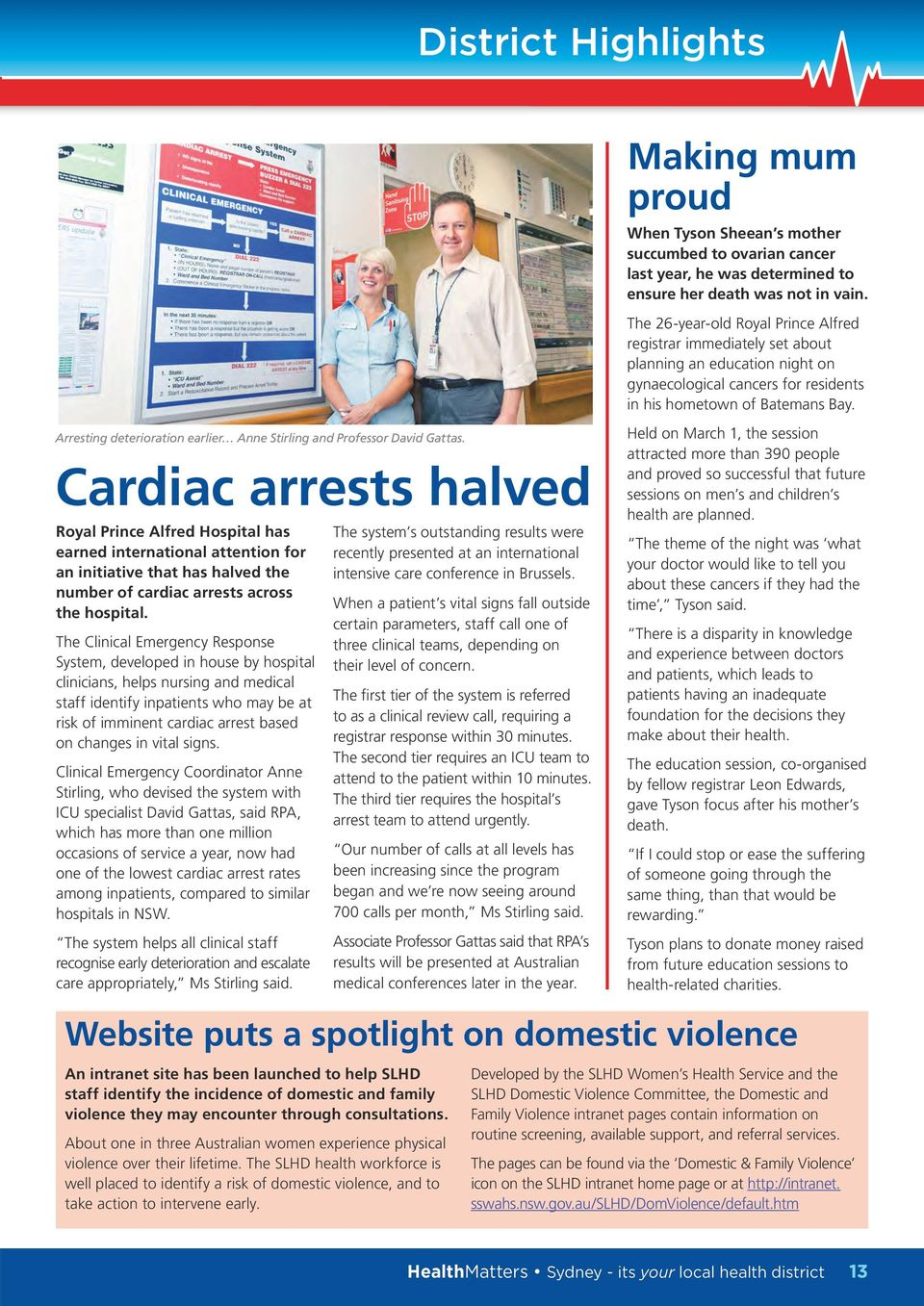 The Clinical Emergency Response System, developed in house by hospital clinicians, helps nursing and medical staff identify inpatients who may be at risk of imminent cardiac arrest based on changes