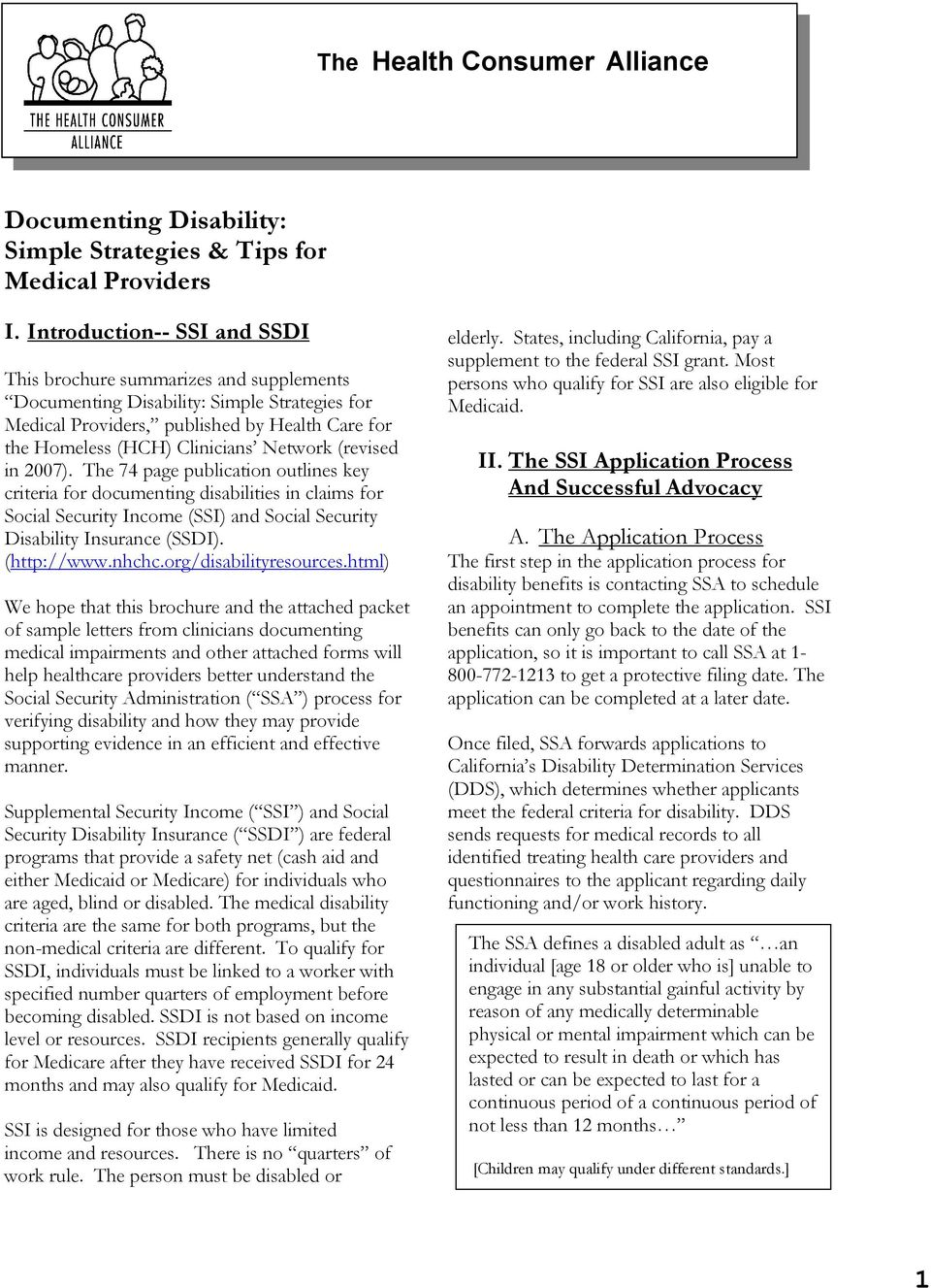 Network (revised in 2007). The 74 page publication outlines key criteria for documenting disabilities in claims for Social Security Income (SSI) and Social Security Disability Insurance (SSDI).