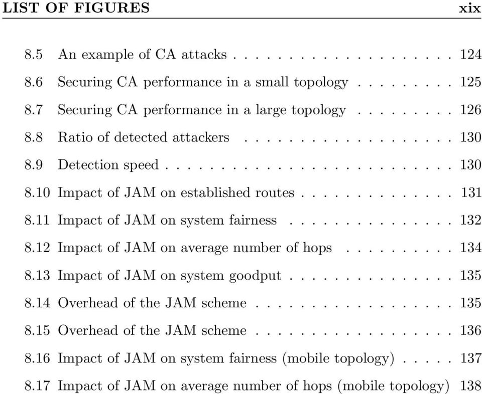 11 Impact of JAM on system fairness............... 132 8.12 Impact of JAM on average number of hops.......... 134 8.13 Impact of JAM on system goodput............... 135 8.