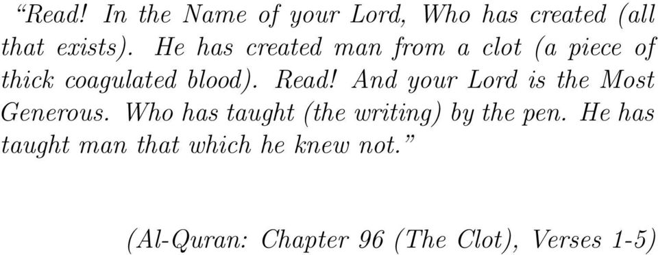 And your Lord is the Most Generous. Who has taught (the writing) by the pen.