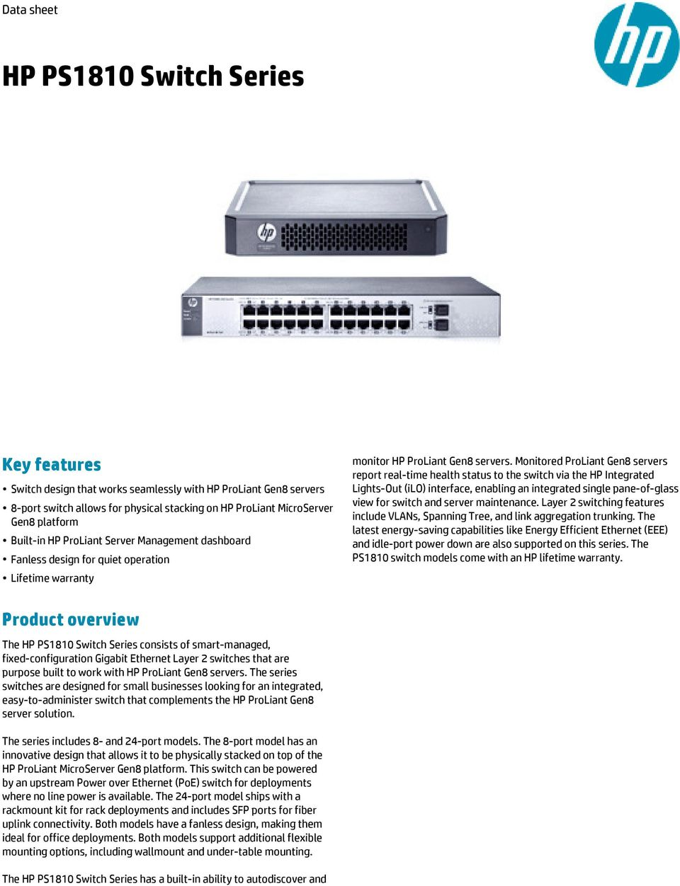 Monitored ProLiant Gen8 servers report real-time health status to the switch via the HP Integrated Lights-Out (ilo) interface, enabling an integrated single pane-of-glass view for switch and server