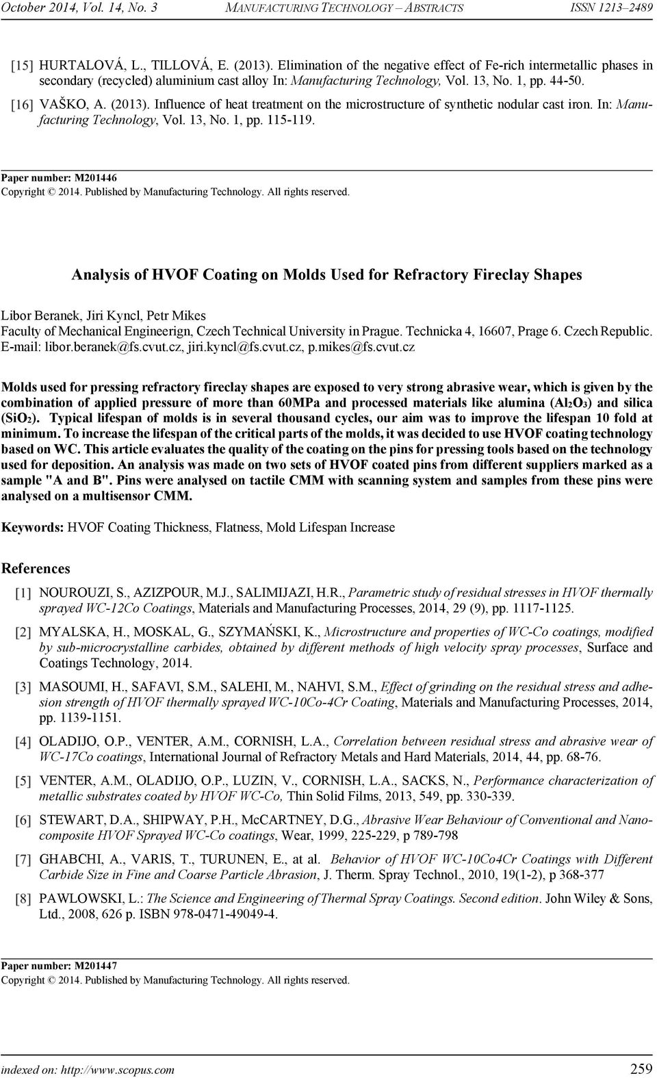 Paper number: M201446 Analysis of HVOF Coating on Molds Used for Refractory Fireclay Shapes Libor Beranek, Jiri Kyncl, Petr Mikes Faculty of Mechanical Engineerign, Czech Technical University in