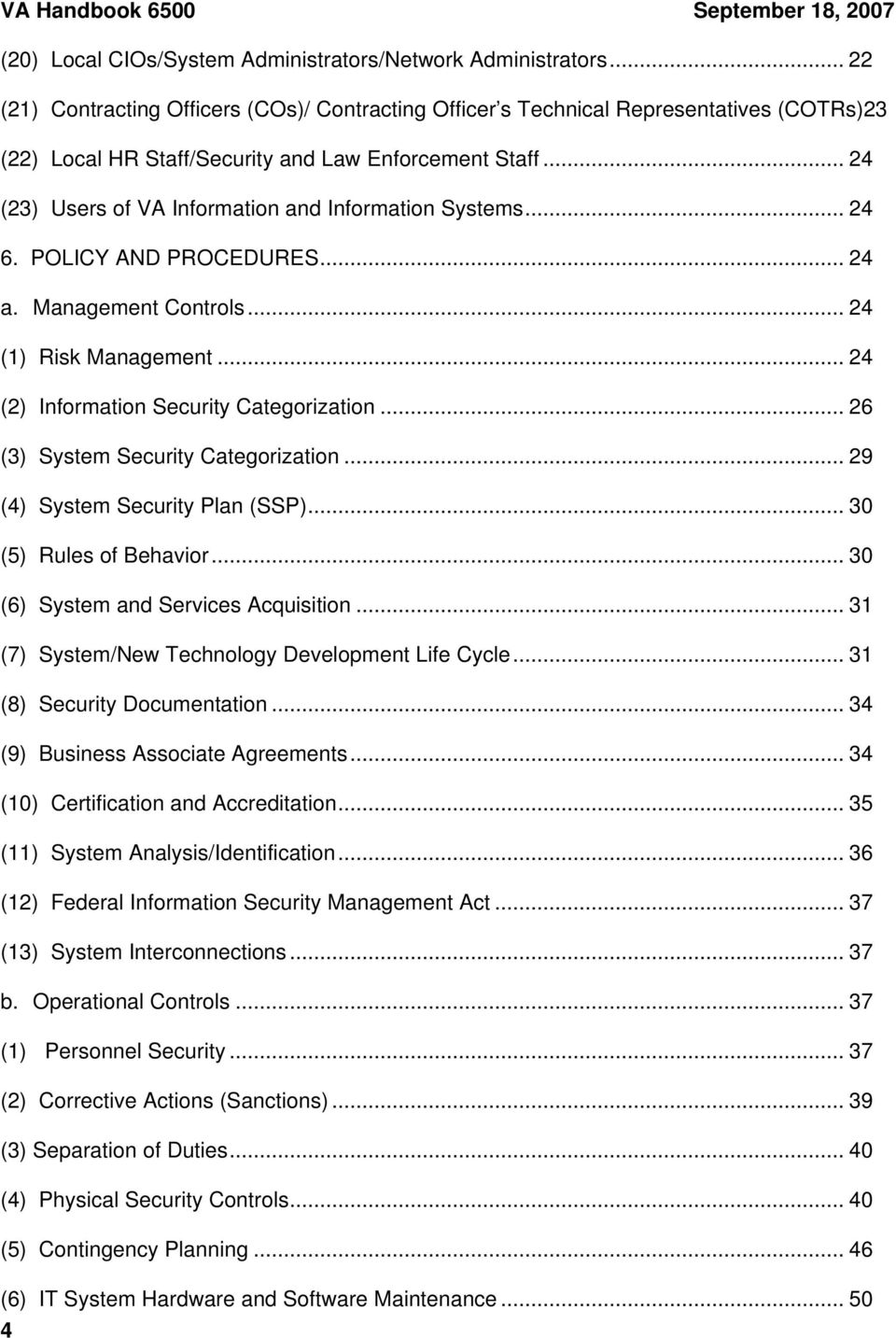 .. 24 (23) Users of VA Information and Information Systems... 24 6. POLICY AND PROCEDURES... 24 a. Management Controls... 24 (1) Risk Management... 24 (2) Information Security Categorization.