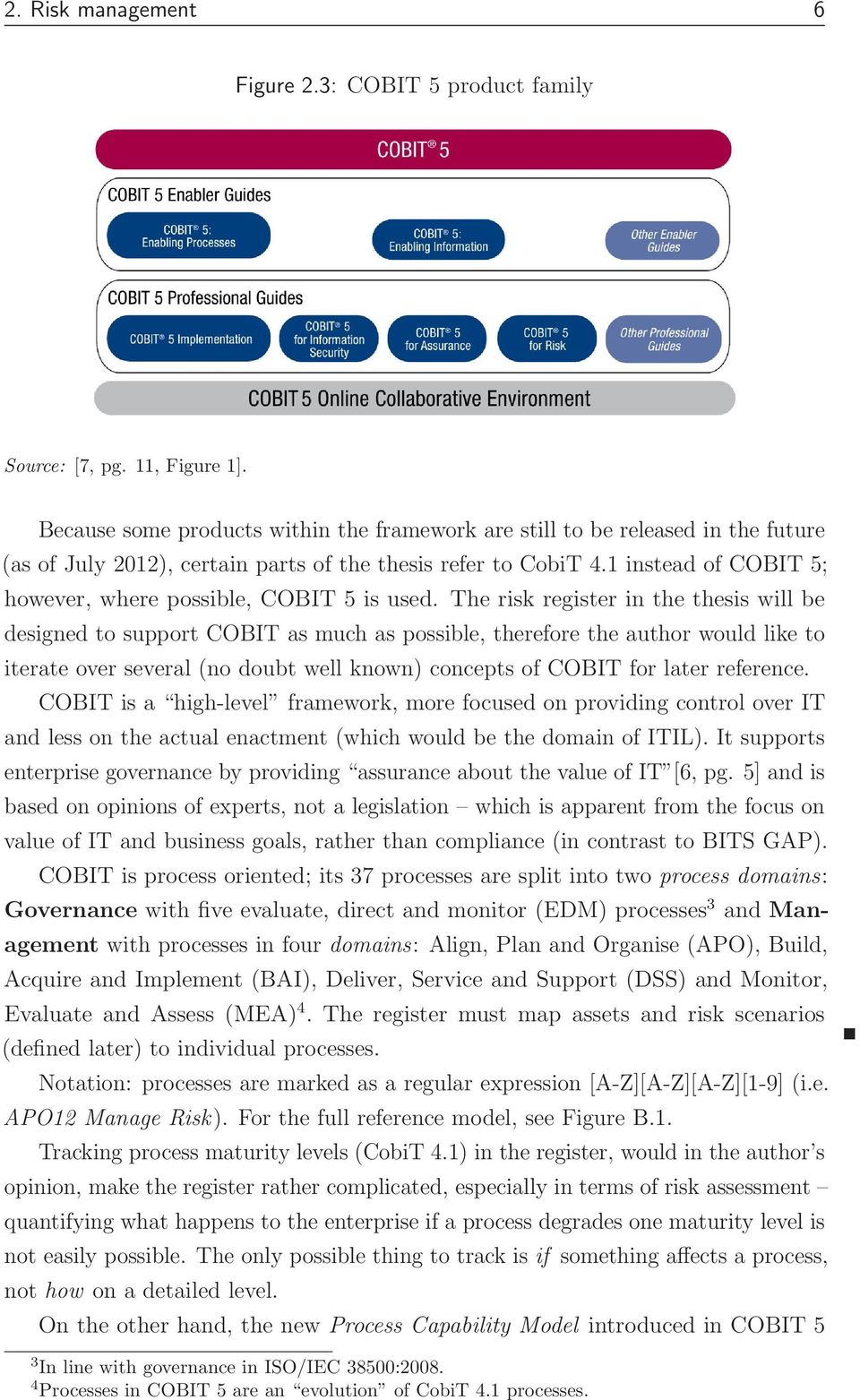 1 instead of COBIT 5; however, where possible, COBIT 5 is used.