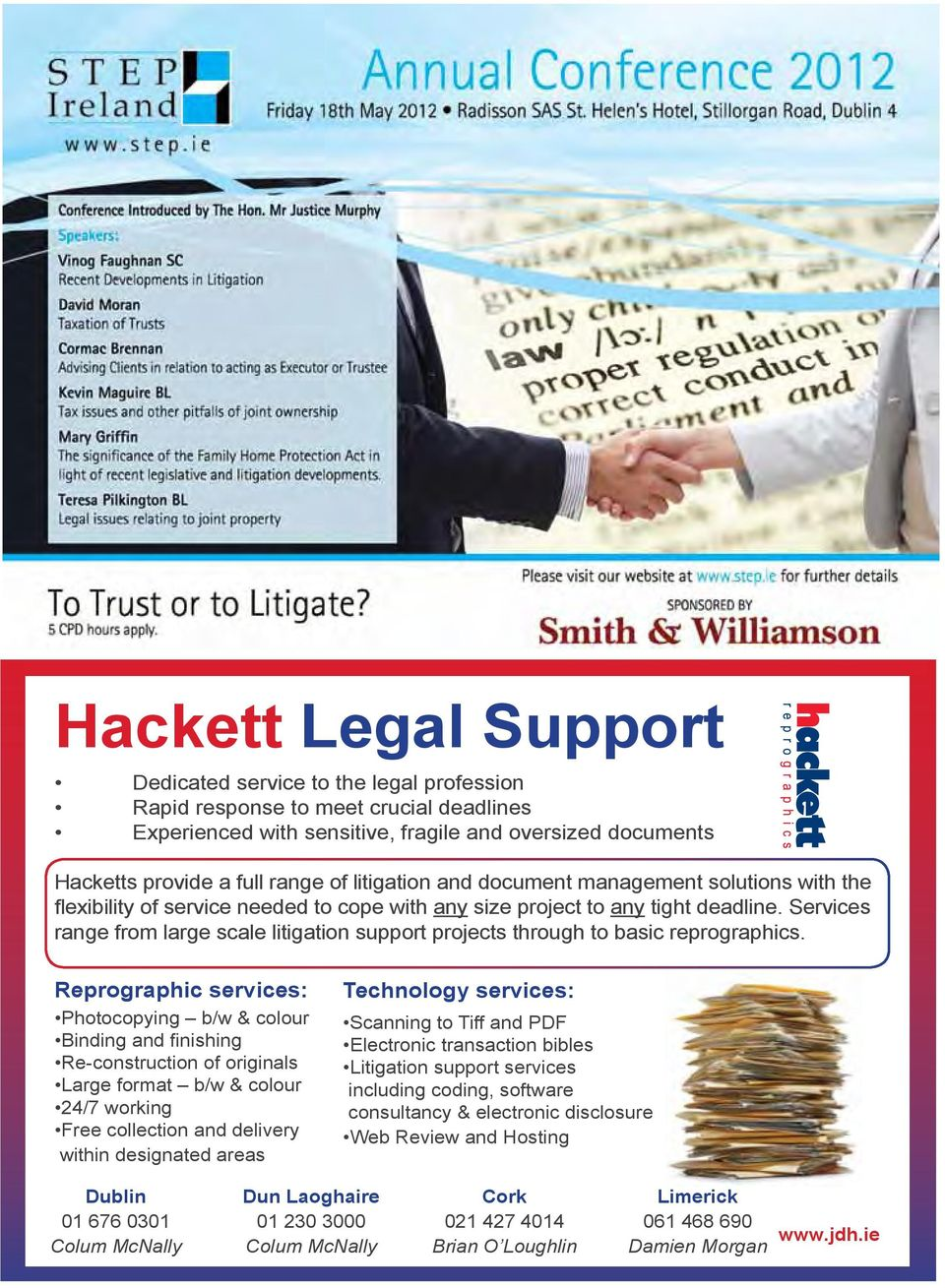 Services range from large scale litigation support projects through to basic reprographics.
