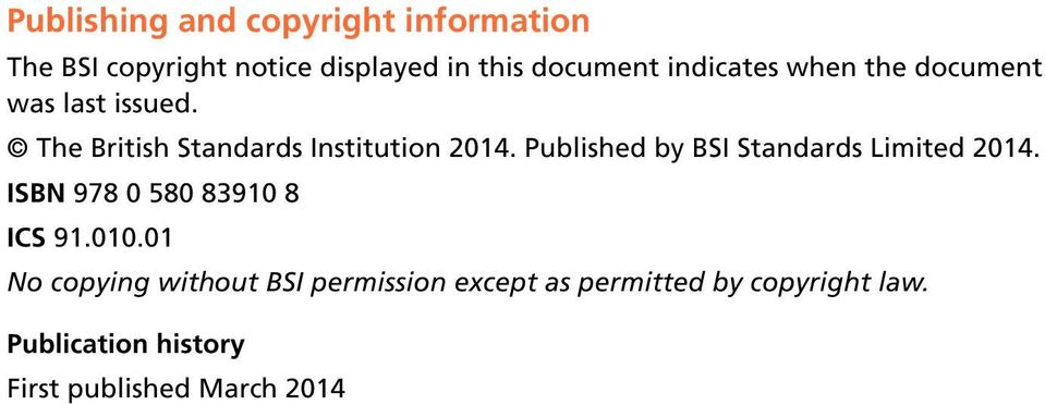 . Published by BSI Standards Limited 2014. ISBN 978 0 580 83910 8 ICS 91.010.