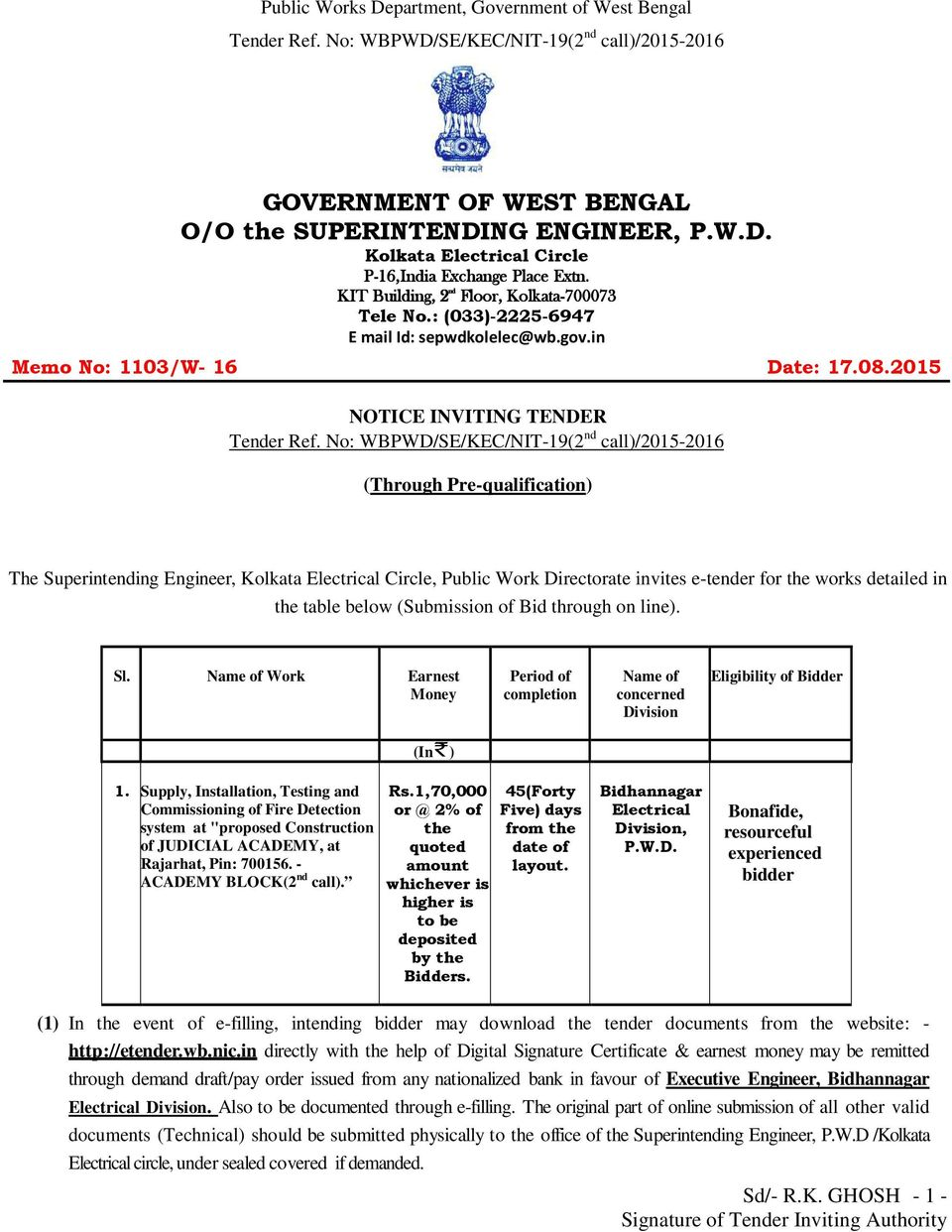 2015 NOTICE INVITING TENDER (Through Pre-qualification) The Superintending Engineer, Kolkata Electrical Circle, Public Work Directorate invites e-tender for the works detailed in the table below