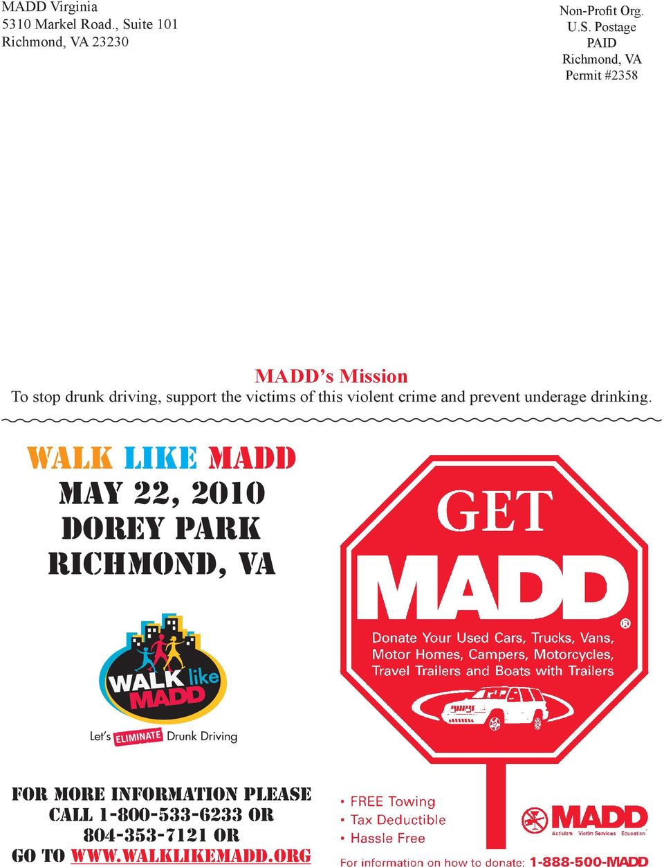 Postage PAID Richmond, VA Permit #2358 MADD s Mission To stop drunk driving, support the