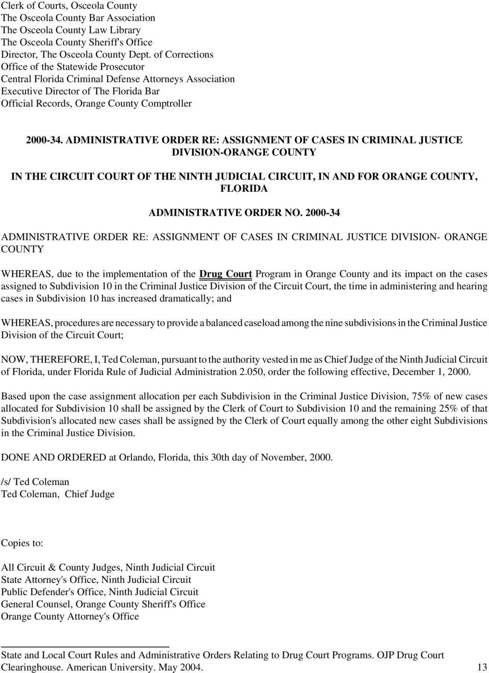 ADMINISTRATIVE ORDER RE: ASSIGNMENT OF CASES IN CRIMINAL JUSTICE DIVISION-ORANGE COUNTY IN THE CIRCUIT COURT OF THE NINTH JUDICIAL CIRCUIT, IN AND FOR ORANGE COUNTY, FLORIDA ADMINISTRATIVE ORDER NO.
