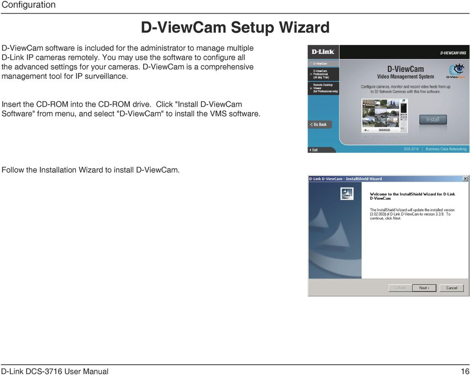 D-ViewCam is a comprehensive management tool for IP surveillance. Insert the CD-ROM into the CD-ROM drive.