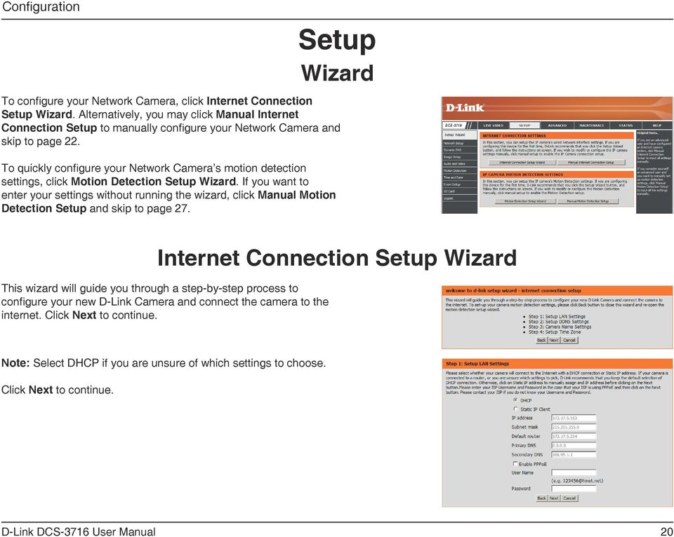 To quickly configure your Network Camera s motion detection settings, click Motion Detection Setup Wizard.