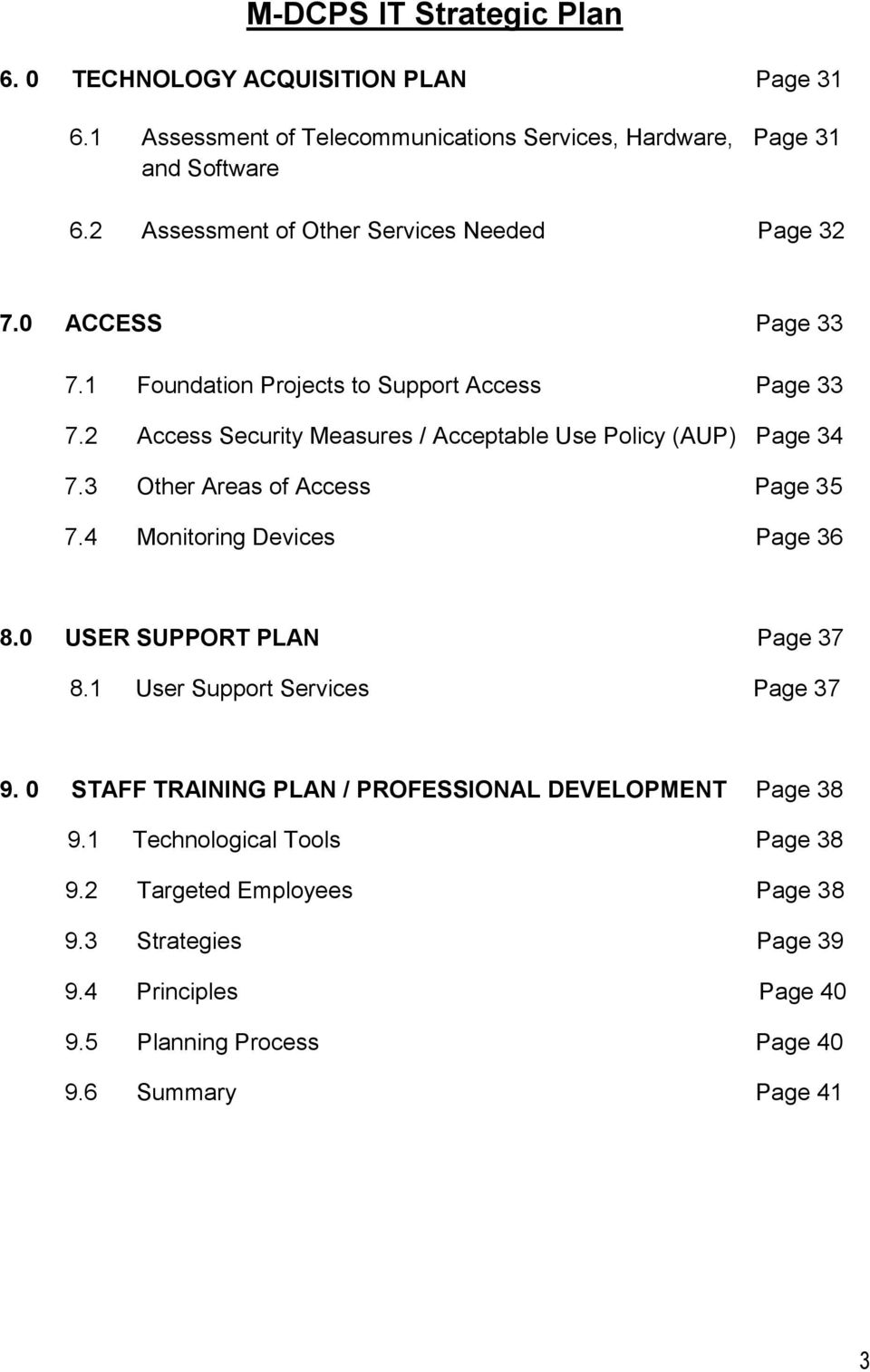 2 Access Security Measures / Acceptable Use Policy (AUP) Page 34 7.3 Other Areas of Access Page 35 7.4 Monitoring Devices Page 36 8.0 USER SUPPORT PLAN Page 37 8.