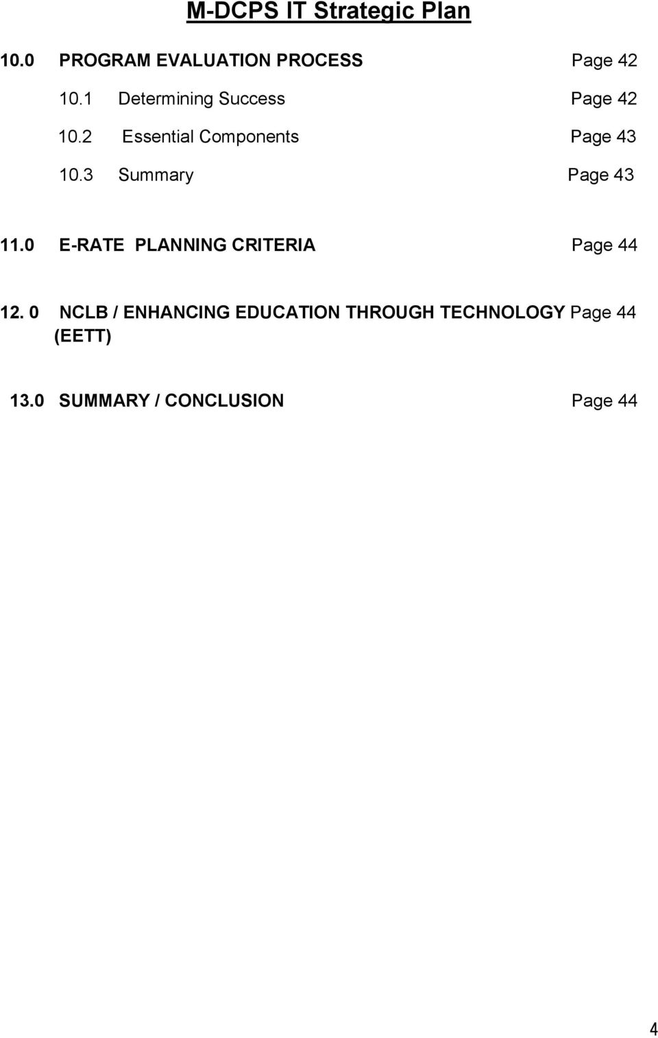 3 Summary Page 43 11.0 E-RATE PLANNING CRITERIA Page 44 12.