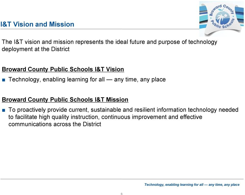 Mission To proactively provide current, sustainable and resilient information technology needed to