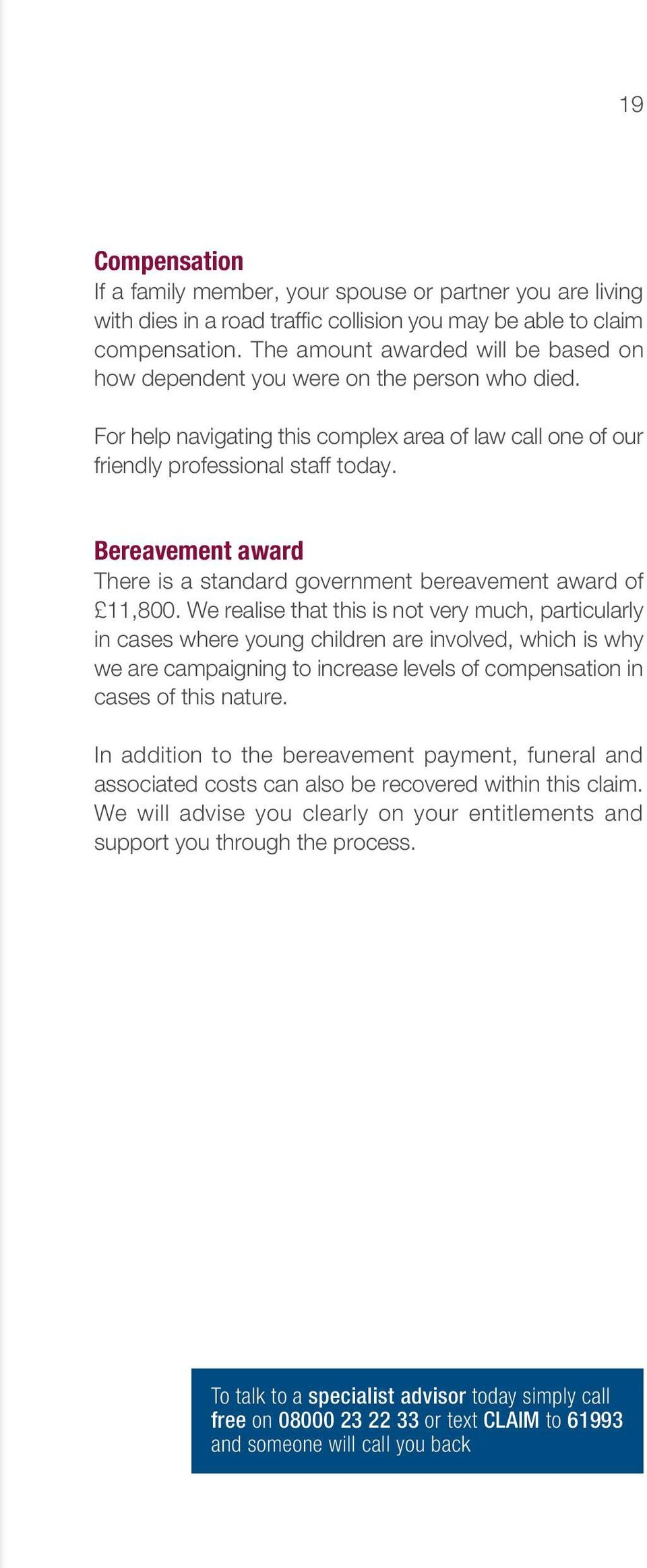 Bereavement award There is a standard government bereavement award of 11,800.