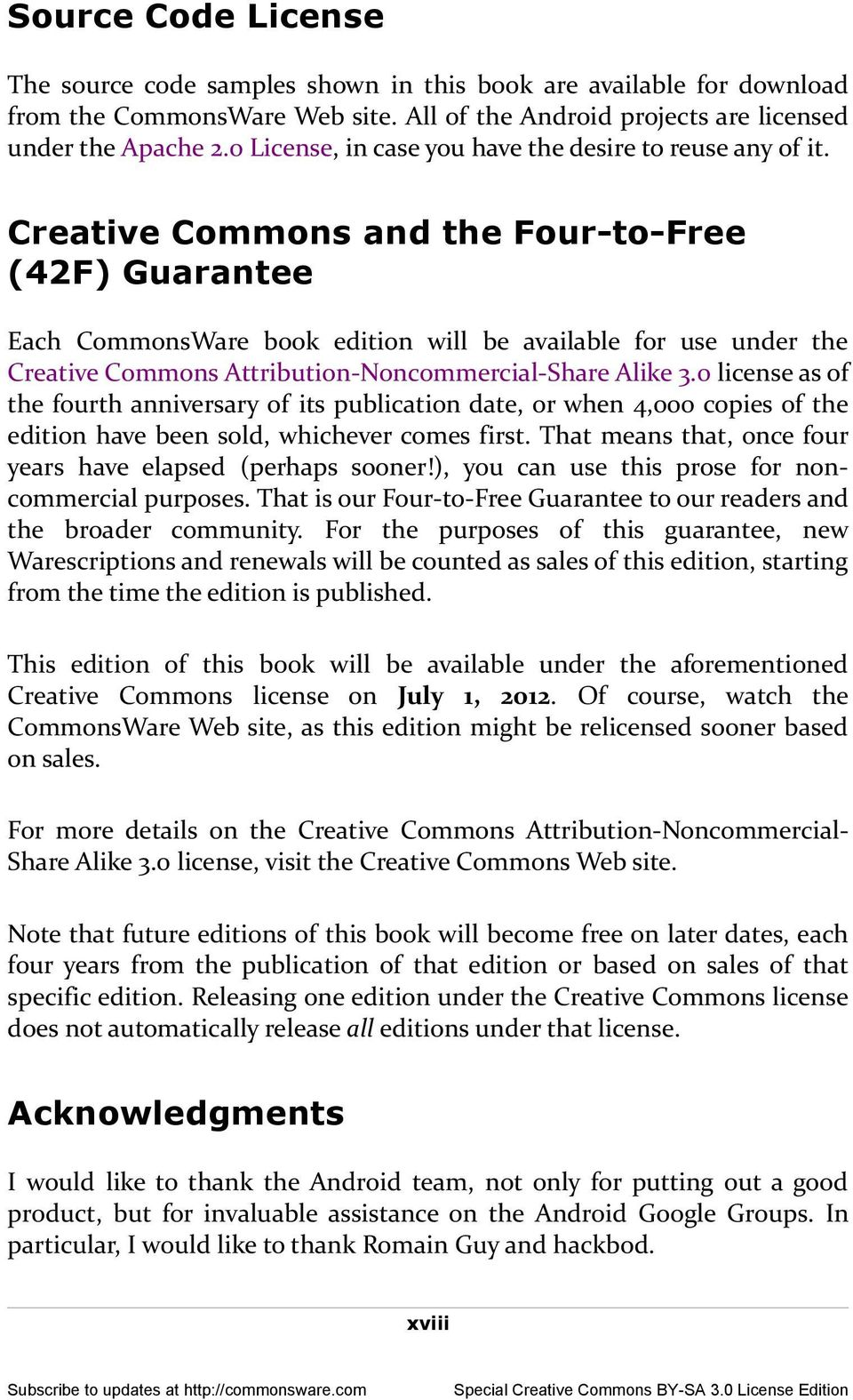 Creative Commons and the Four-to-Free (42F) Guarantee Each CommonsWare book edition will be available for use under the Creative Commons Attribution-Noncommercial-Share Alike 3.