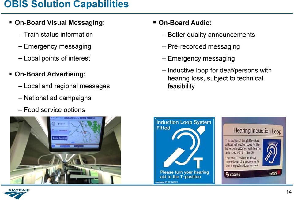 campaigns Food service options On-Board Audio: Better quality announcements Pre-recorded