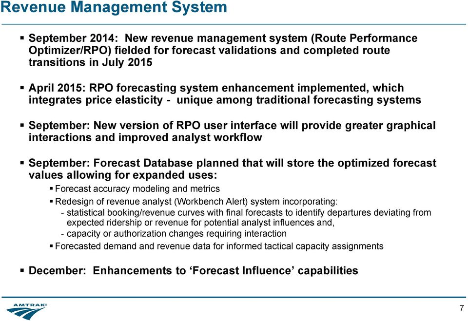 graphical interactions and improved analyst workflow September: Forecast Database planned that will store the optimized forecast values allowing for expanded uses: Forecast accuracy modeling and