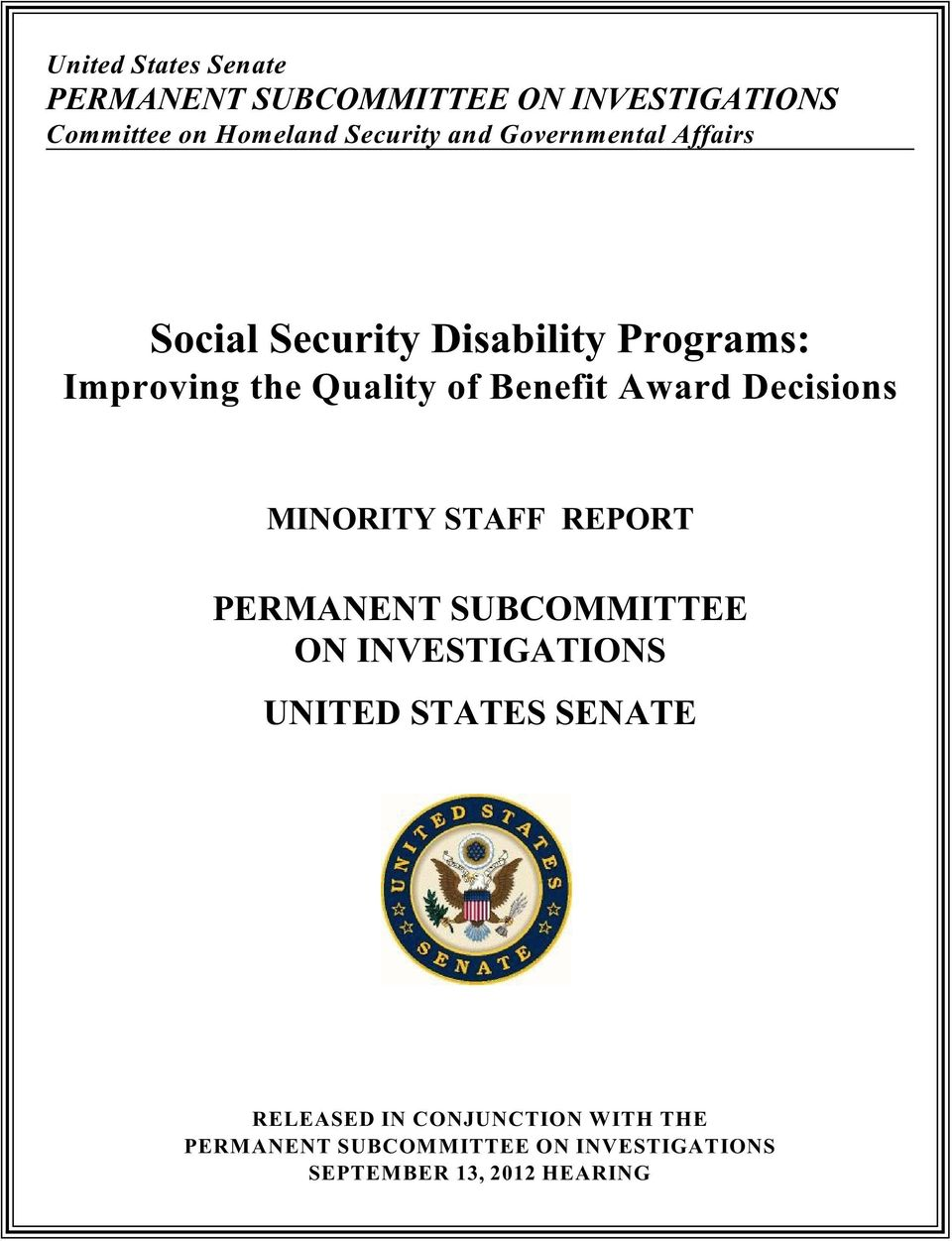 Decisions MINORITY STAFF REPORT PERMANENT SUBCOMMITTEE ON INVESTIGATIONS UNITED STATES SENATE