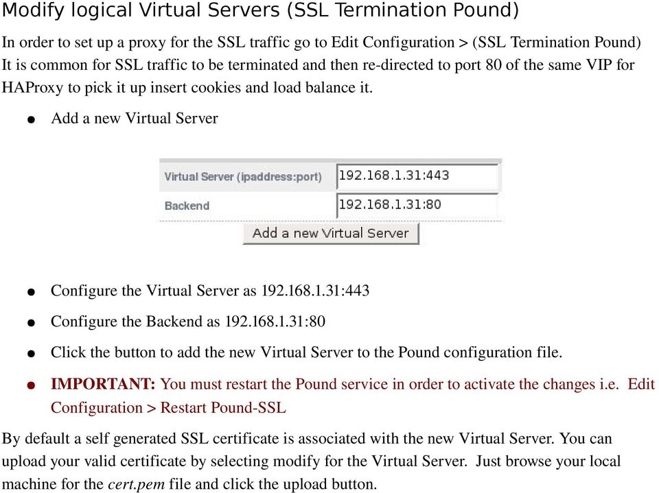 2.168.1.31:443 Configure the Backend as 192.168.1.31:80 Click the button to add the new Virtual Server to the Pound configuration file.