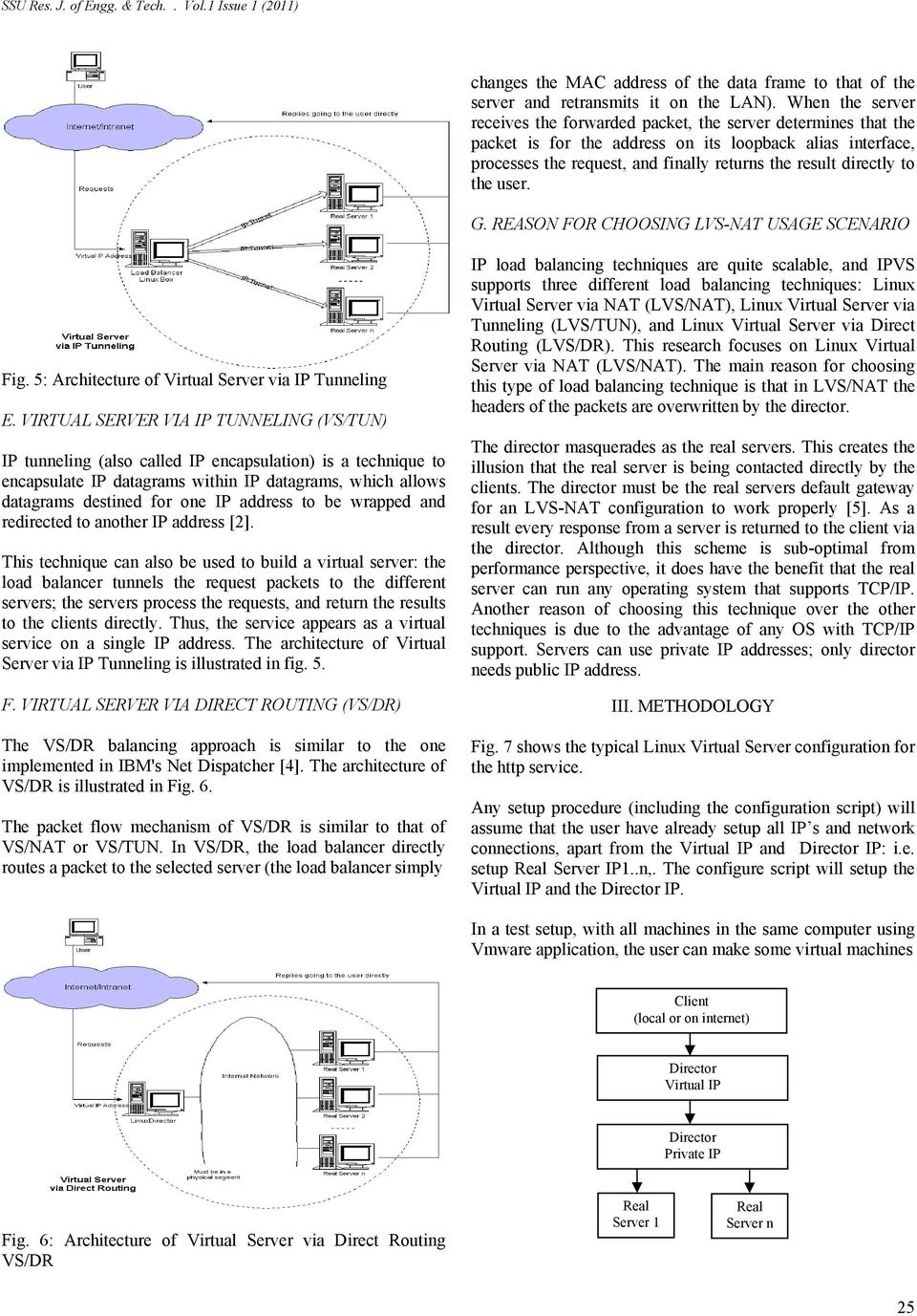 to the user. G. REASON FOR CHOOSING LVS-NAT USAGE SCENARIO Fig. 5: Architecture of Virtual Server via IP Tunneling E.