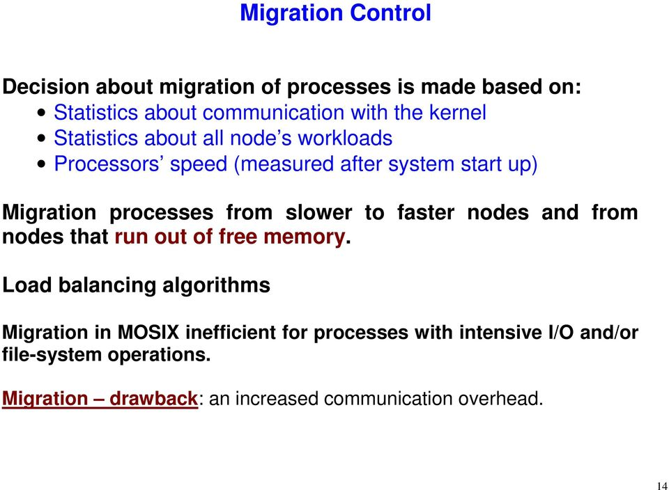 to faster nodes and from nodes that run out of free memory.