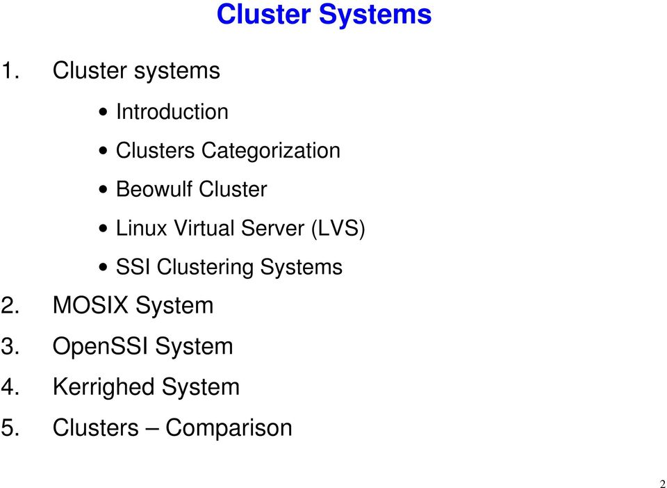 Server (LVS) SSI Clustering Systems 2. MOSIX System 3.