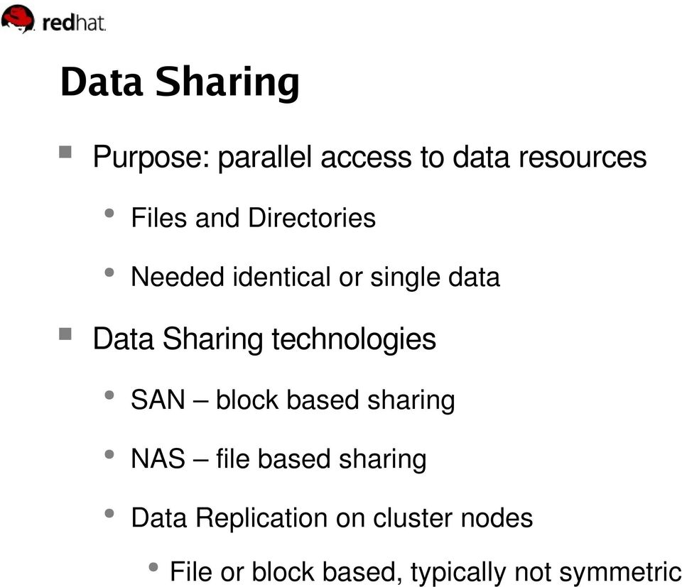 technologies SAN block based sharing NAS file based sharing Data