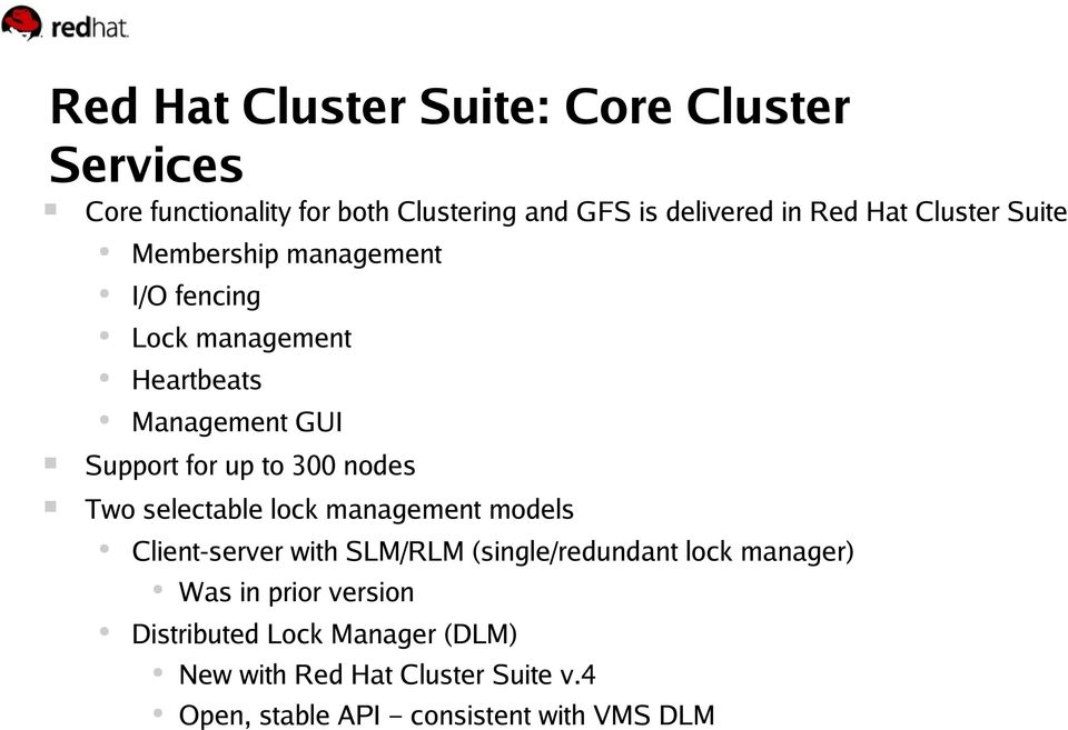 300 nodes Two selectable lock management models Client-server with SLM/RLM (single/redundant lock manager) Was in