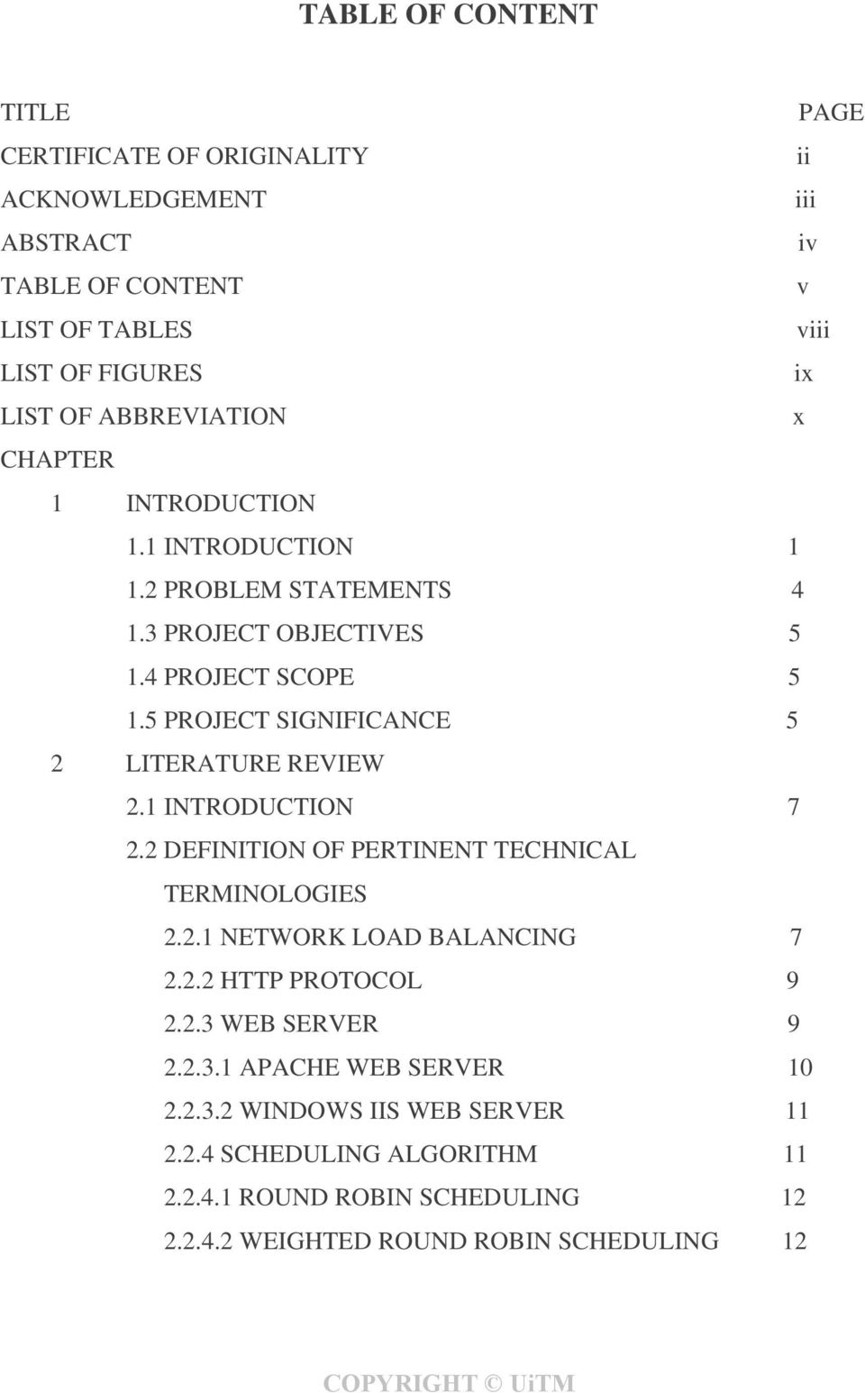5 PROJECT SIGNIFICANCE 5 2 LITERATURE REVIEW 2.1 INTRODUCTION 7 2.2 DEFINITION OF PERTINENT TECHNICAL TERMINOLOGIES 2.2.1 NETWORK LOAD BALANCING 7 2.2.2 HTTP PROTOCOL 9 2.