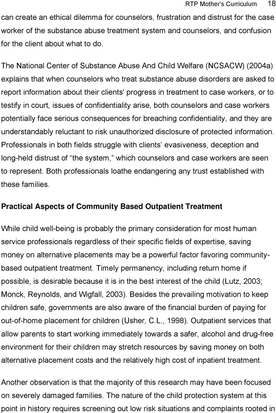 The National Center of Substance Abuse And Child Welfare (NCSACW) (2004a) explains that when counselors who treat substance abuse disorders are asked to report information about their clients'